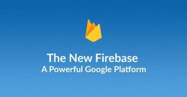 0fEZE9VTQsS2cAK87b7p_a-look-at-the-new-firebase-a-powerful-google-platform